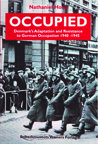 Occupied: Denmark's Adaptation and Resistance to German Occupation 1940-1945